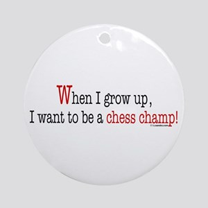 ... a chess champ Ornament (Round)