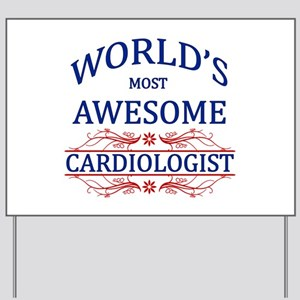 World's Most Awesome Cardiologist Yard Sign