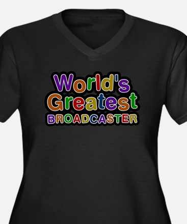 Worlds Greatest BROADCASTER Plus Size T-Shirt