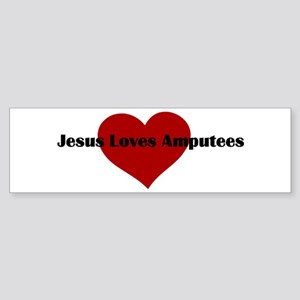 Jesus Loves Amputees Bumper Sticker