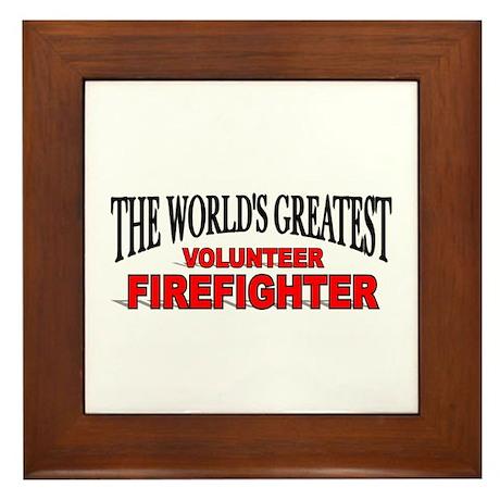 """""""The World's Greatest Volunteer Firefighter"""" Frame"""