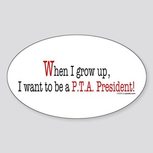 ... a PTA President Oval Sticker