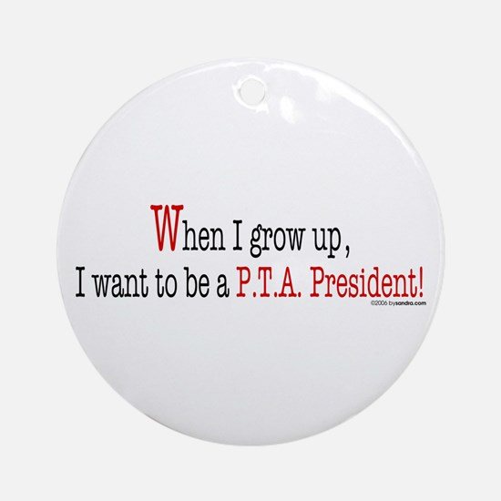 ... a PTA President Ornament (Round)