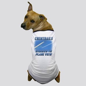 Chemtrails - Hidden in Plane View Dog T-Shirt