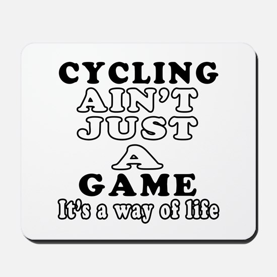 Cycling ain't just a game Mousepad