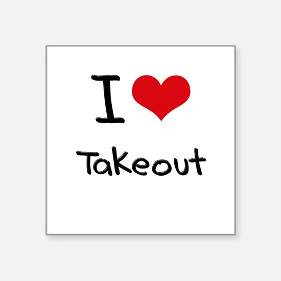 I love Takeout Sticker