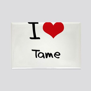 I love Tame Rectangle Magnet