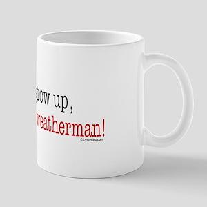 ... a weatherman Mug