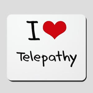 I love Telepathy Mousepad