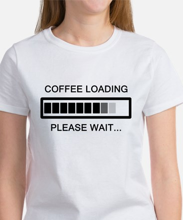 Coffee Loading Please Wait Women's T-Shirt