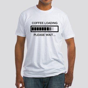Coffee Loading Please Wait Fitted T-Shirt