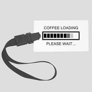 Coffee Loading Please Wait Large Luggage Tag