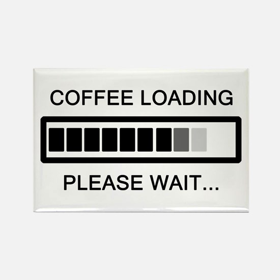 Coffee Loading Please Wait Rectangle Magnet