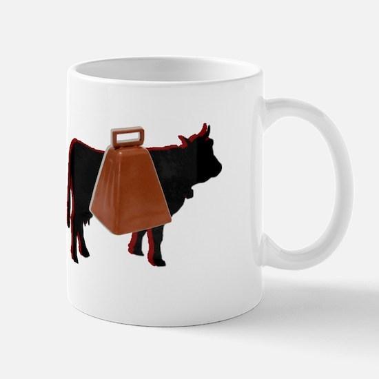 I Need More Cowbell Mug