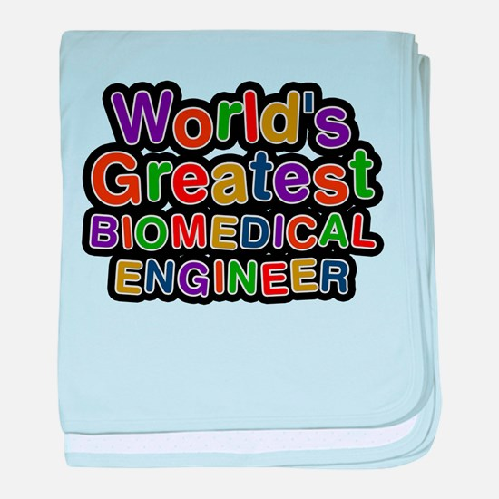 Worlds Greatest BIOMEDICAL ENGINEER baby blanket