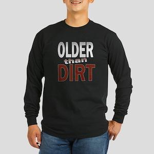 Older Than Dirt Long Sleeve Dark T-Shirt
