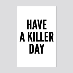 Have A Killer Day Mini Poster Print