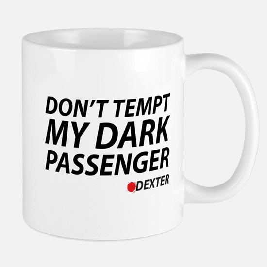 Don't Temp My Dark Passenger Mug