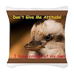 Don't Give Me Attitude! Woven Throw Pillow