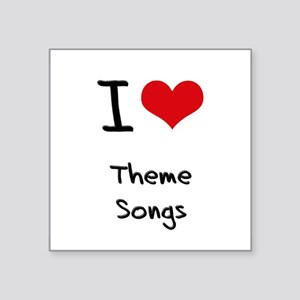 I love Theme Songs Sticker