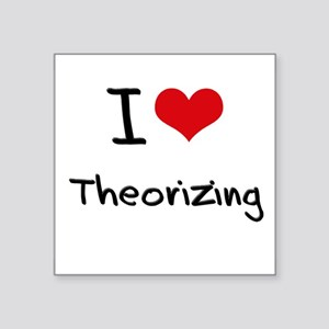 I love Theorizing Sticker