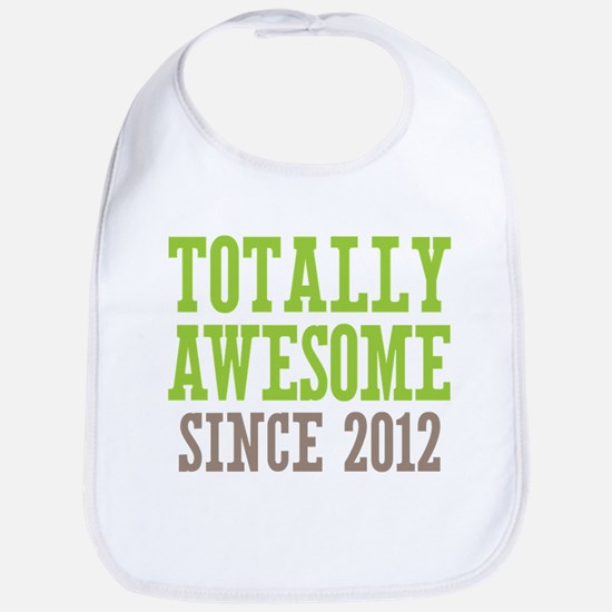 Totally Awesome Since 2012 Bib