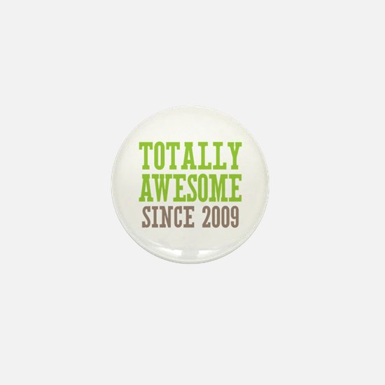 Totally Awesome Since 2009 Mini Button