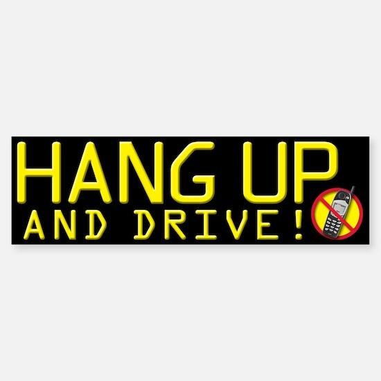 Hang Up and Drive! Bumper Bumper Bumper Sticker