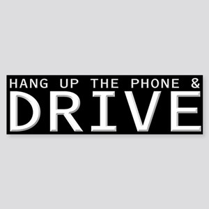 Hang Up The Phone And Drive Bumper Sticker