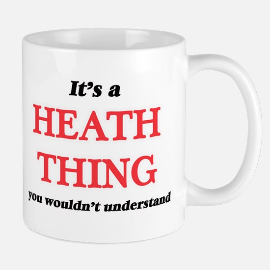 It's a Heath thing, you wouldn't unde Mugs