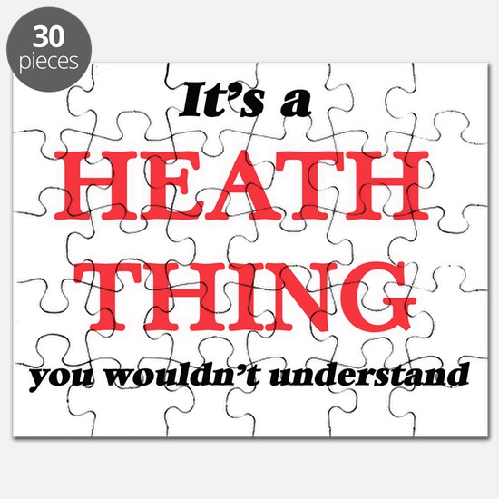 It's a Heath thing, you wouldn't un Puzzle