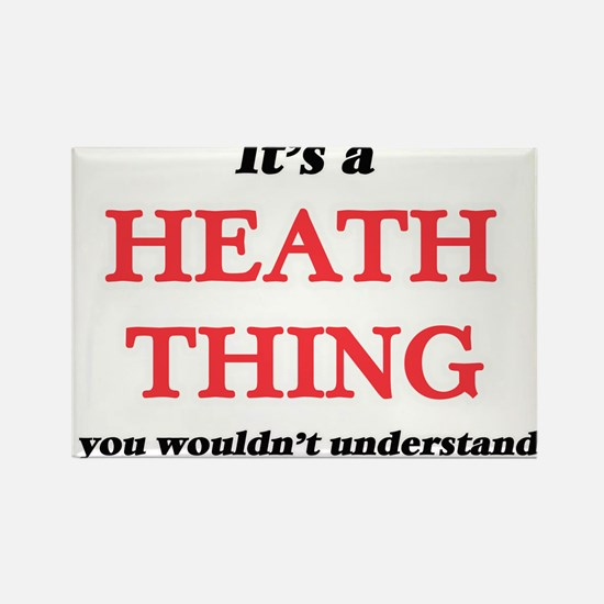 It's a Heath thing, you wouldn't u Magnets