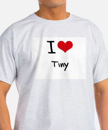 I love Tiny T-Shirt