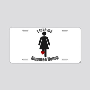 I Love my Amputee Honey Aluminum License Plate