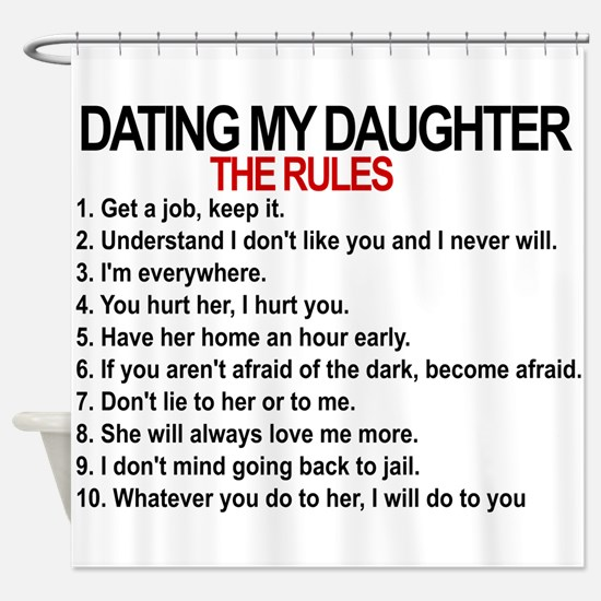 Dating My Daughter - The Rules Shower Curtain