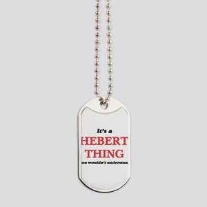 It's a Hebert thing, you wouldn't Dog Tags