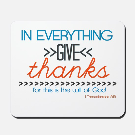 In Everything Give Thanks Mousepad