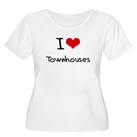 I love Townhouses Plus Size T-Shirt