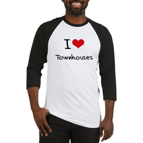 I love Townhouses Baseball Jersey