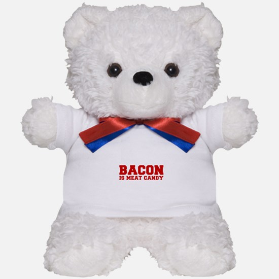 bacon-is-meat-candy-fresh-brown Teddy Bear
