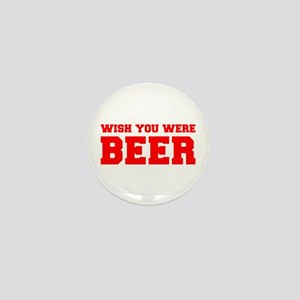 wish-you-were-beer-fresh-red Mini Button