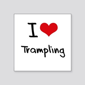 I love Trampling Sticker
