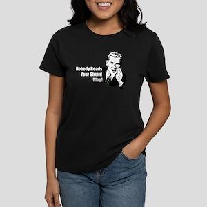 Nobody Reads Your Stupid Blog Women's Dark T-Shirt