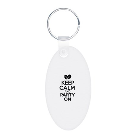 16 , Keep Calm And Party On Aluminum Oval Keychain