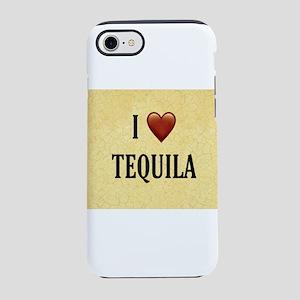I LOVE TEQUILA iPhone 7 Tough Case