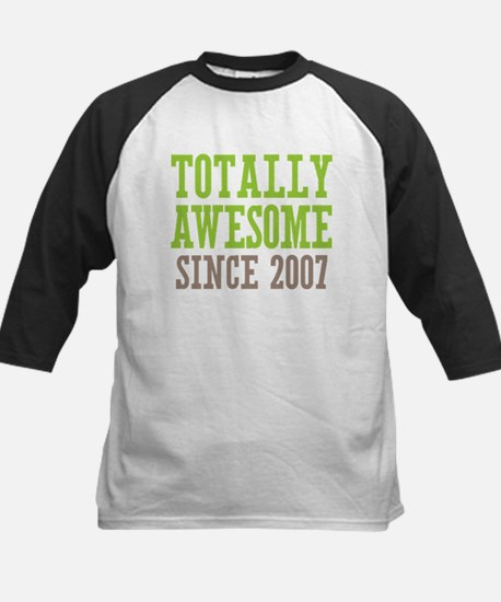 Totally Awesome Since 2007 Kids Baseball Jersey