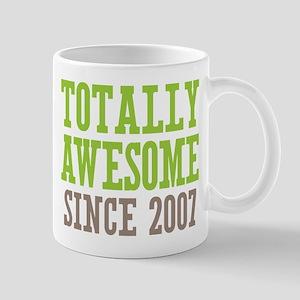 Totally Awesome Since 2007 Mug