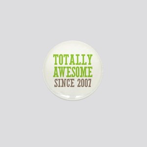 Totally Awesome Since 2007 Mini Button