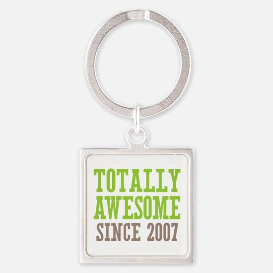 Totally Awesome Since 2007 Square Keychain
