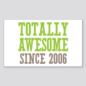 Totally Awesome Since 2006 Sticker (Rectangle)